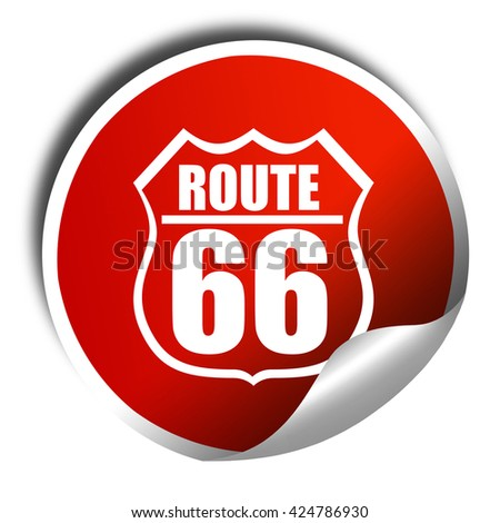 Route 66 sign, 3D rendering, red sticker with white text