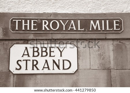 Royal Mile - Abbey Stand Street Sign; Edinburgh; Scotland in Black and White Sepia Tone