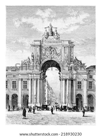 Rua Augusta Triumphal Arch on Commerce Square in Lisbon, Portugal, drawing by Catenacci based on a photograph, vintage engraved illustration. Le Tour du Monde, Travel Journal, 1881 - stock photo