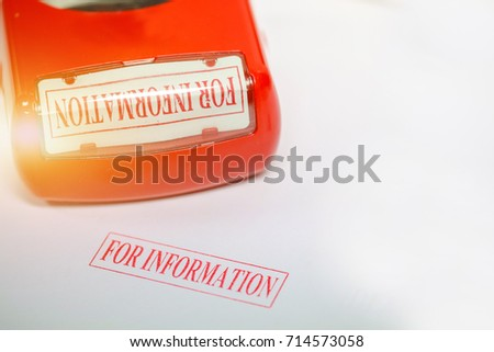 "Rubber stamps with the word ""FOR INFORMATION"""