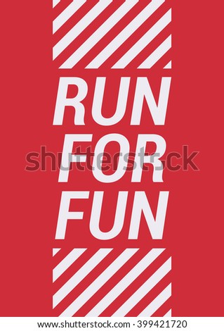 Run for fun - motivational phrase. Unusual gym poster design template
