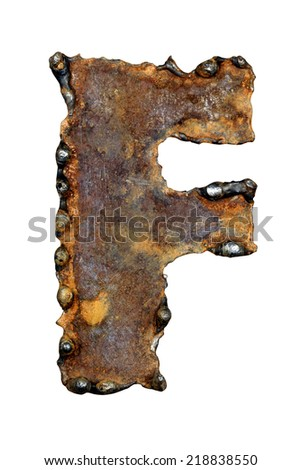 Rusty metal letter F. Old metal alphabet isolated on white background.  - stock photo