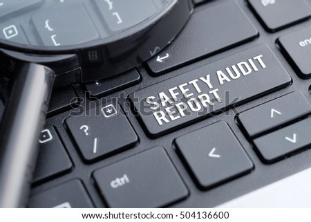 Safety Audit Report, safety at workplace concept