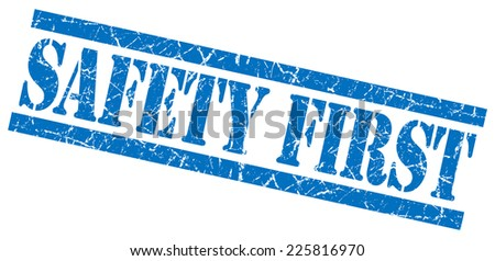 safety first blue square grunge textured isolated stamp - stock photo