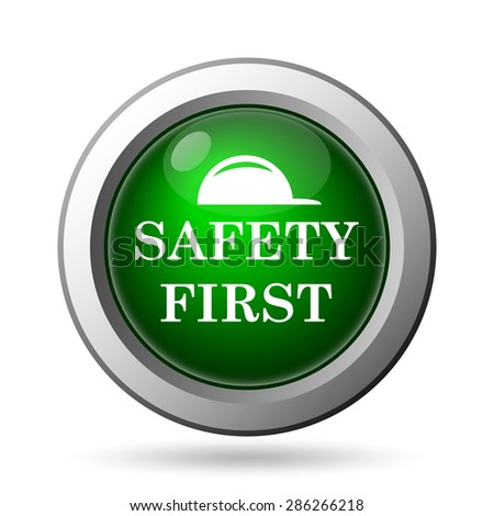 Safety first icon. Internet button on white background  - stock photo