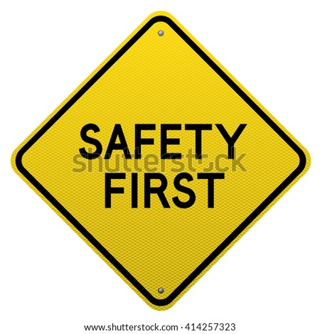 Safety First yellow road sign on white background.Vector scalable detailed image.