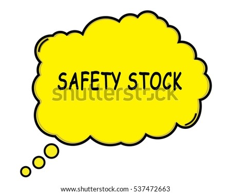SAFETY STOCK speech thought bubble cloud text yellow.