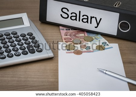 Salary written on a binder on a desk with euro money calculator blank sheet and pen