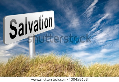 salvation follow jesus and god to be rescued save your soul, road sign billboard. 3D illustration  - stock photo