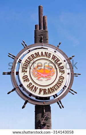 SAN FRANCISCO, CA - September 5, 2015 - City of San Francisco Fisherman's Wharf entrance sign.