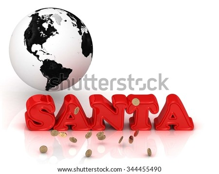 SANTA - bright color letters, black and white Earth on a white background