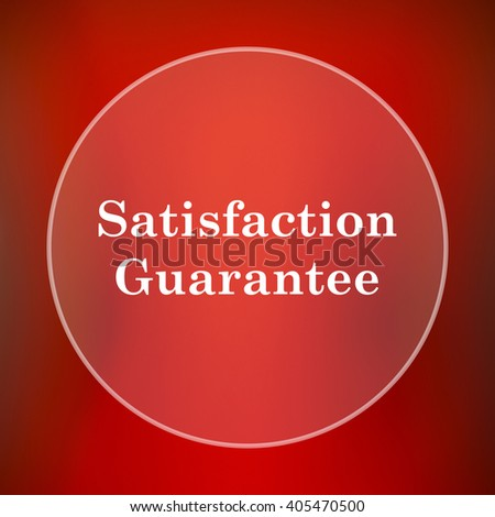 Satisfaction guarantee icon. Internet button on red background.