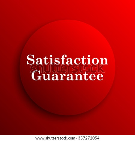Satisfaction guarantee icon. Internet button on white background.