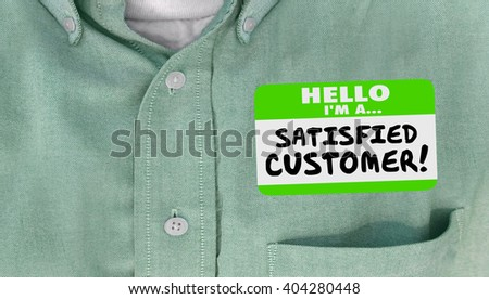 Satisfied Customer Happy Client Nametag Shirt Words - stock photo
