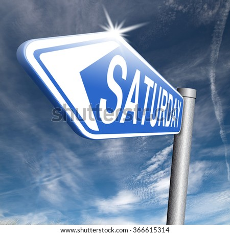 saturday road sign event calendar or meeting schedule reminder - stock photo