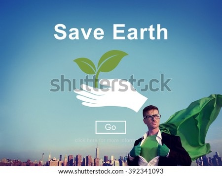 Save Earth Environmental Conservation Global Concept