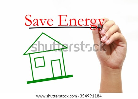 Save Energy - House with text and male hand with pen - stock photo