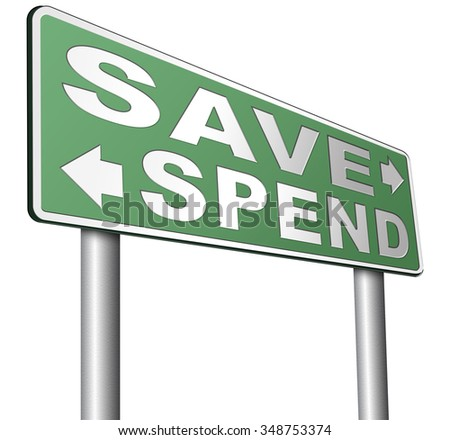 save money now spend later essay You can't save money when you're spending money: to set aside money for later can't save money when you're spending money now if you need.