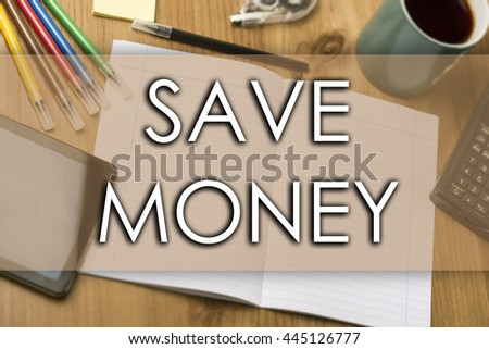 SAVE MONEY - business concept with text - horizontal image