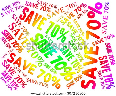 Save Seventy Percent Meaning Discounts Promo And Cheap