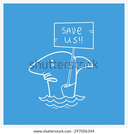 SAve sharks and stop finning soup. Protest card background.Raster - stock photo