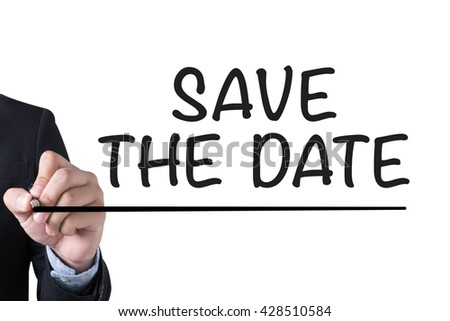 SAVE THE DATE  Businessman hand writing with black marker on white background - stock photo