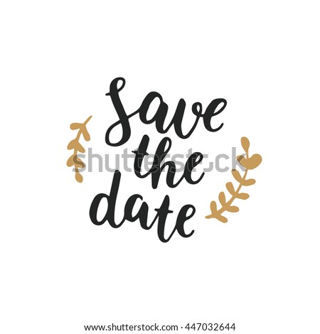 Save the date, hand drawn lettering and gold elements for design wedding invitation, photo overlays, scrapbook and save the date cards - stock photo