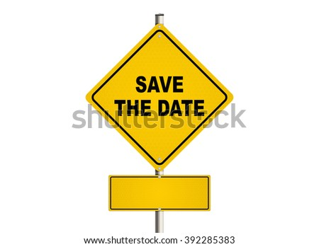 Save the date. Road sign on the white background. Raster illustration.
