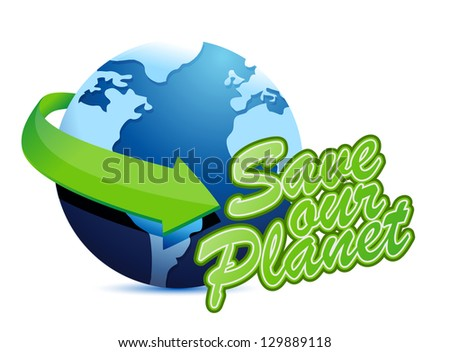 Save the planet, earth globe illustration design