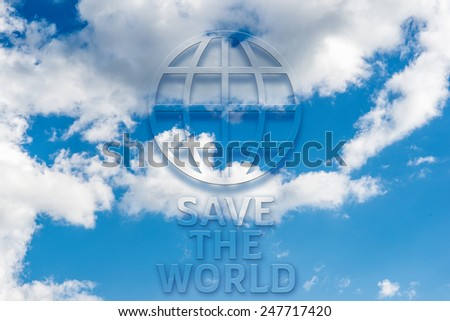 Save the World message written on  blue sky with cloud closeup - stock photo