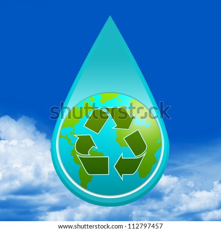 Save Water Concept Present By Water Drop With The Earth and Green Recycle Sign Inside  in Blue Sky Background