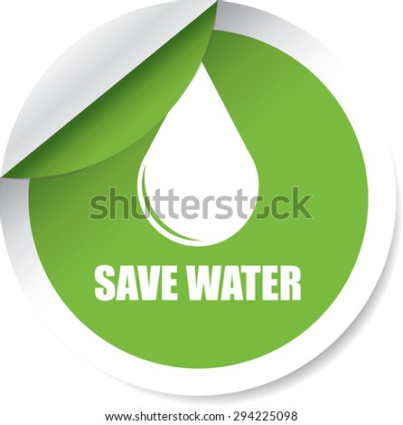 Save water green sticker and symbols. - stock photo