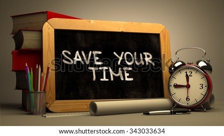 Save Your Time. Motivational Quote Hand Drawn on Chalkboard. Blurred Background. Toned Image. - stock photo