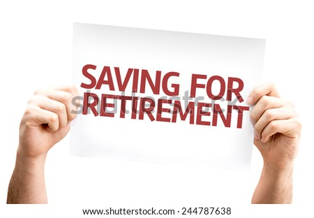 Saving for Retirement card isolated on white background - stock photo