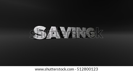 SAVING - hammered metal finish text on black studio - 3D rendered royalty free stock photo. This image can be used for an online website banner ad or a print postcard.