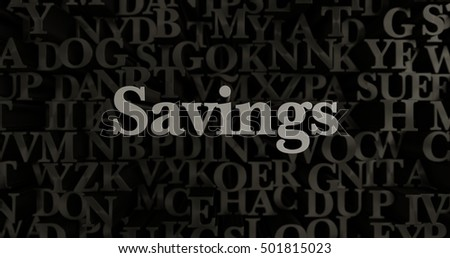 Savings - 3D rendered metallic typeset headline illustration.  Can be used for an online banner ad or a print postcard.