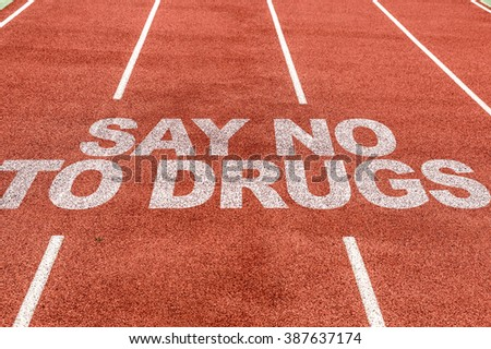 Say No To Drugs written on running track - stock photo