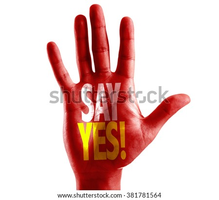 Say Yes! written on hand isolated on white background - stock photo