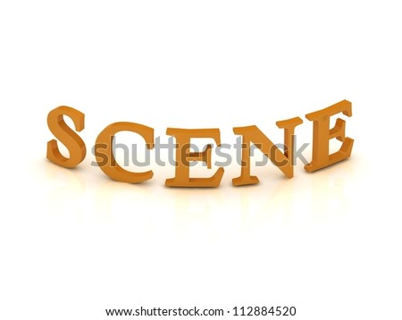 SCENE sign with orange letters on isolated white background