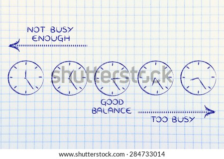 scheduling: find a good balance between too busy and not enough