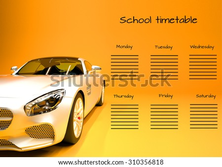 School schedule for six days. The school schedule with a white sports car on a yellow background. - stock photo