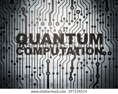 Science concept: circuit board with Quantum Computation - stock photo