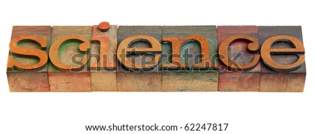 science - word in vintage wooden letterpress printing blocks, isolated on white