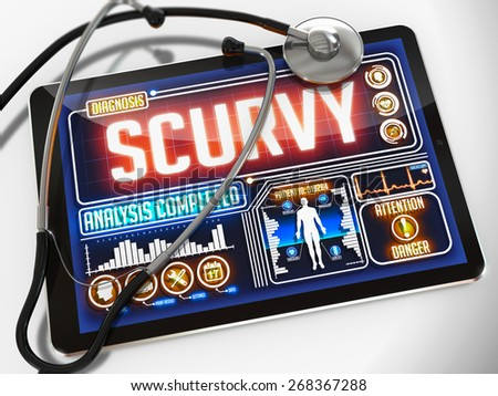 Scurvy - Diagnosis on the Display of Medical Tablet and a Black Stethoscope on White Background.