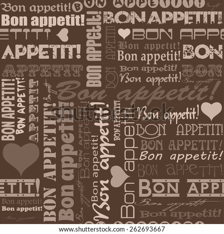 "Seamless ""Bon appetit!"" pattern for the decoration and interiors  of cafes, restaurants and bars."
