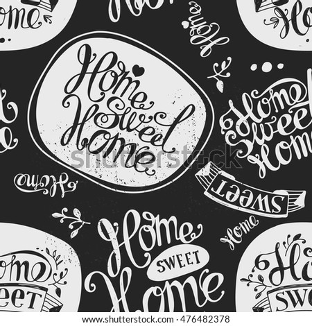 "Seamless ""Home sweet home"". Labels and design elements. Lettering. Dark background, light pattern"