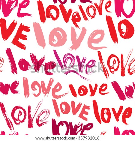 Seamless pattern with brush strokes and scribbles, words LOVE - Valentines Day Background in grunge style. Raster version - stock photo