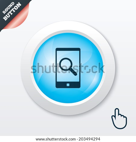 Search in Smartphone sign icon. Find in phone symbol. Blue shiny button. Modern UI website button with hand cursor pointer.