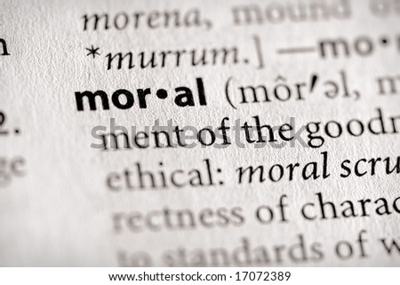 "Selective focus on the word ""moral""."