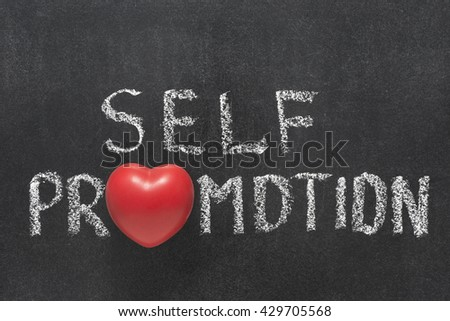 self promotion phrase handwritten on chalkboard with heart symbol instead of O